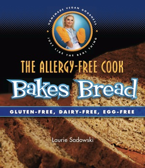 The Allergy-Free Cook Bakes Bread - Gluten-Free