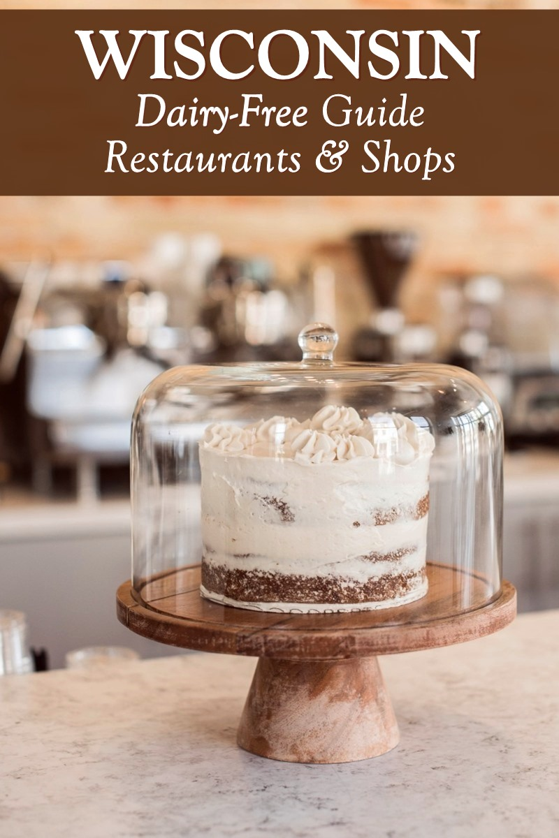 Dairy-Free Wisconsin: Recommended Restaurants & Shops with Vegan and Gluten-Free Options