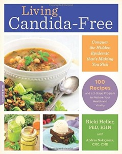 Living Candida-Free: 100 Recipes and a 3-Stage Program to Restore Your Health and Vitality  (a completely vegan, gluten-free and diabetic-friendly book by Ricki Heller)