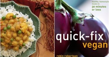 Quick-Fix Vegan for Healthy, Homestyle Meals in 30 Minutes or Less (Cookbook Review + 3 Sample Recipes)