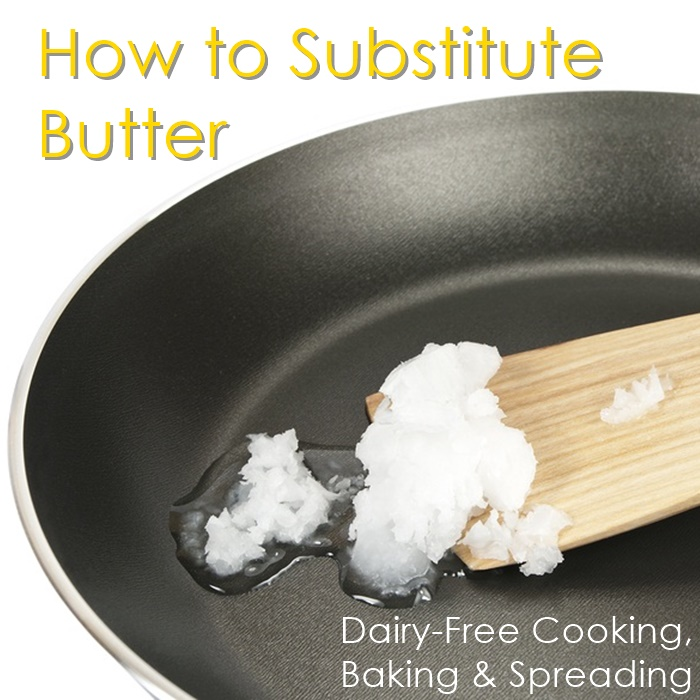 How to Substitute Butter for Dairy-Free Cooking, Baking and Spreading