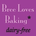 Bree Loves Baking - Dairy-Free Blog