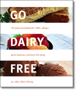Go Dairy Free - The Best-Selling Guide and Cookbook