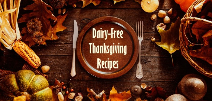 The Biggest Gathering of Dairy-Free Thanksgiving Recipes