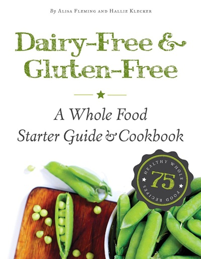Dairy-Free and Gluten-Free Recipes - Whole Food Cookbook