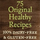 Dairy-Free and Gluten-Free: A Whole Food Cookbook