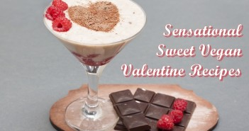 Sweet Vegan Valentine Recipes - delicious dairy-free, egg-free, plant-based treats to surprise your loved ones.