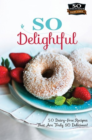 So Delicious Dairy Free Recipe Contest - So Delightful Cookbook