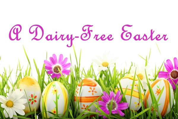 Dairy-Free Easter Recipes and Info