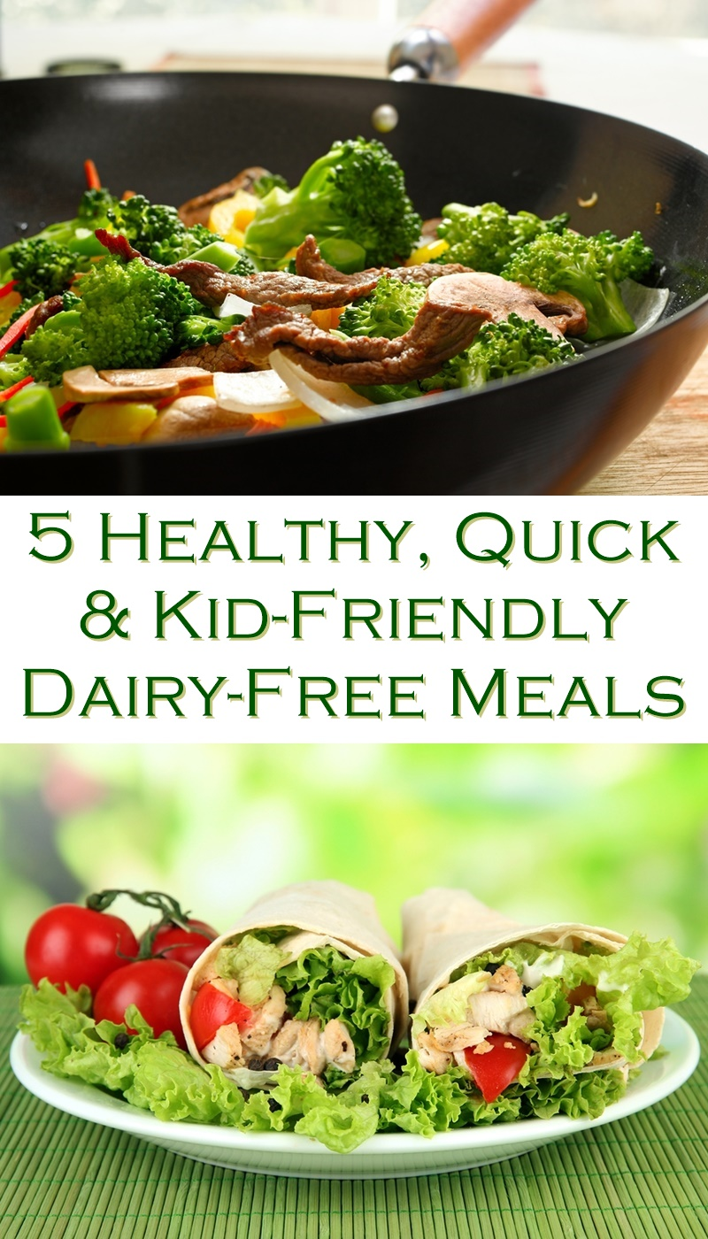 5 Healthy, Quick and Kid-Friendly Dairy-Free Meals