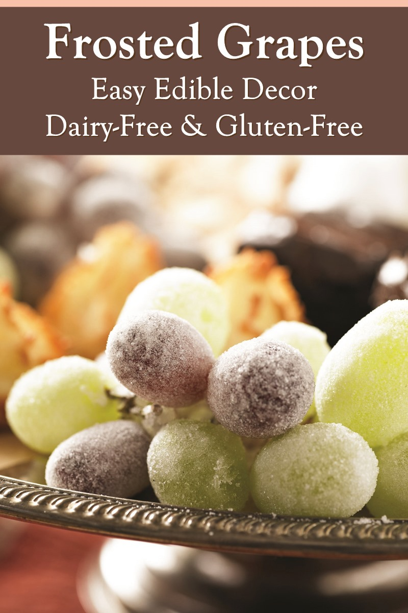 Frosted Grapes are Easy Edible Décor - dairy-free, gluten-free, soy-free, nut-free recipe