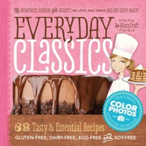 Everyday Classics: 68 Tasty and Essential Recipes