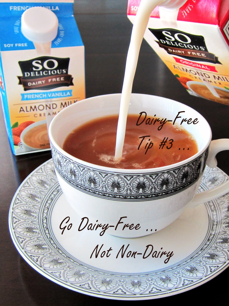 Dairy-Free Tips - How to Successfully Make the Switch (pictured - Tip #3 on non-dairy)