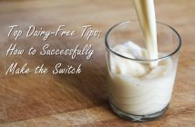 Alisa's Top 12 Dairy-Free Tips: How to Successfully Make the Switch
