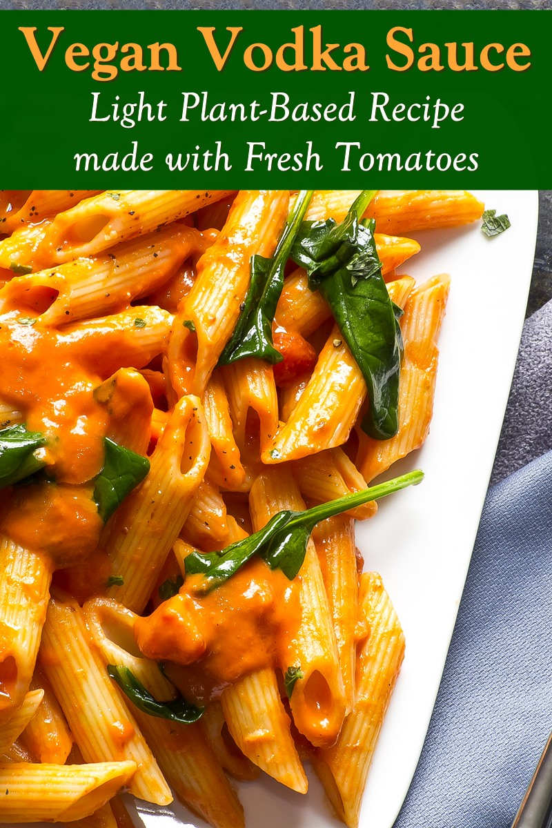 Light Plant-Based Vodka Sauce Recipe - Healthy, Dairy-Free, Gluten-Free, Nut-Free, Soy-Free, and made with Fresh, Flavorful Tomatoes
