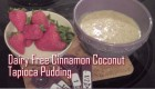 Cinnamon Coconut Tapioca Pudding