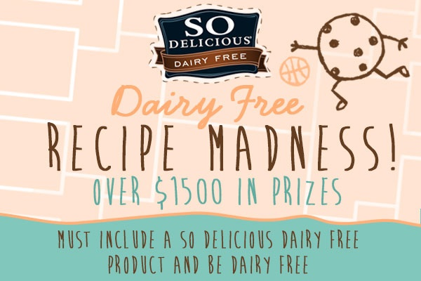 Dairy-Free Recipe Madness Contest - Enter your favorite dairy-free or vegan recipes!