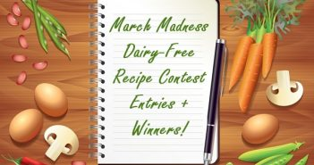 March Madness Recipe Contest Entries + Winners: 125 Sweet and Savory Dairy-Free Recipes
