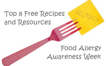 Food Allergy Awareness Week - Top 8 Free Recipes, Resources and Printables!