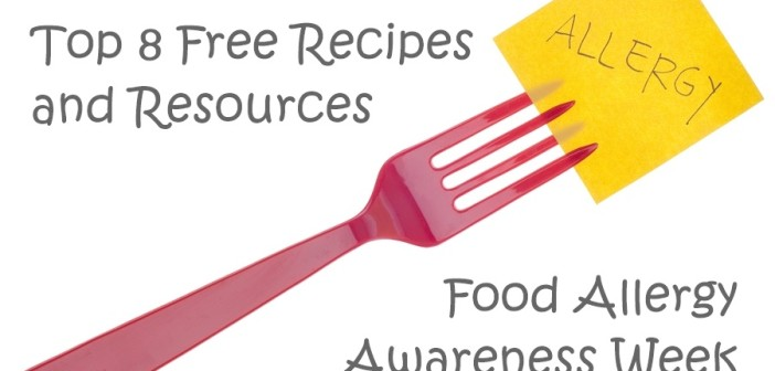 Food Allergy Awareness Week: Over 100 Recipes and Resources