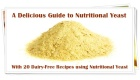Guide to Nutritional Yeast plus 20 Delicious Recipes