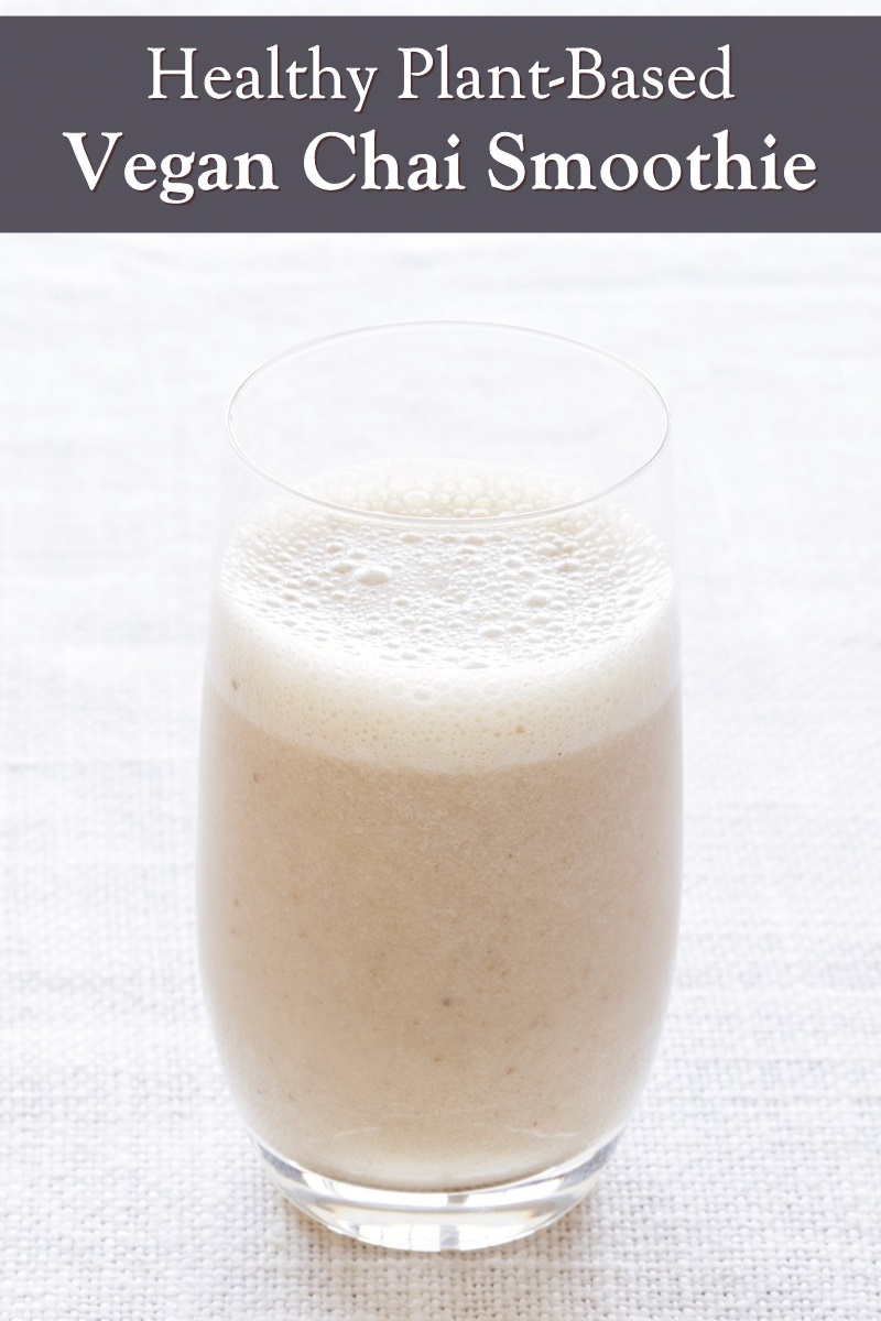 Vegan Chai Smoothie Recipe - Plant-Based, Dairy-Free, Perfectly Creamy, and Positively Healthy!