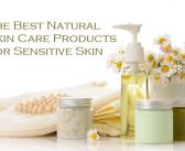 Best Natural Skin Care Products for Sensitive Skin and Allergies