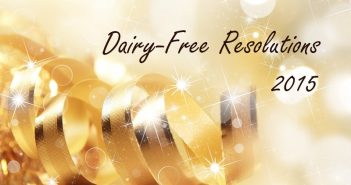 New and Improved GoDairyFree.org Website + Dairy-Free Resolutions
