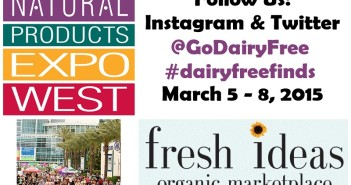 Discover New Dairy-Free Product Finds - Follow Go Dairy Free on Instagram and Twitter as we report on the latest from Expo West 2015!