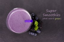 Simply Super Smoothies that Aren't Green! 4 New Recipes, all dairy-free, gluten-free, soy-free & vegan.