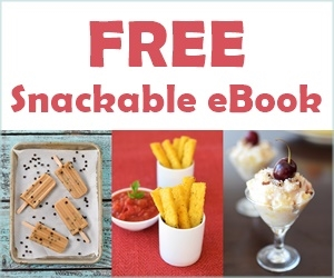 Free Snackable eBook - 25 fabulous sweet, savory and sippable healthy recipes just a click away!