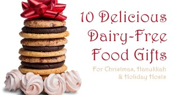 10 Delicious Dairy-Free Food Gifts with Something for Everyone On Your List (all packaged and ready for gifting!).
