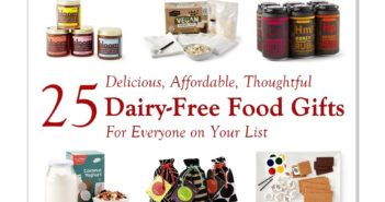 25 Dairy-Free Food Gifts For Everyone on Your List - Delicious, Affordable, Thoughtful, with options for Vegan, Plant-Based, Paleo, Gluten-Free, and More