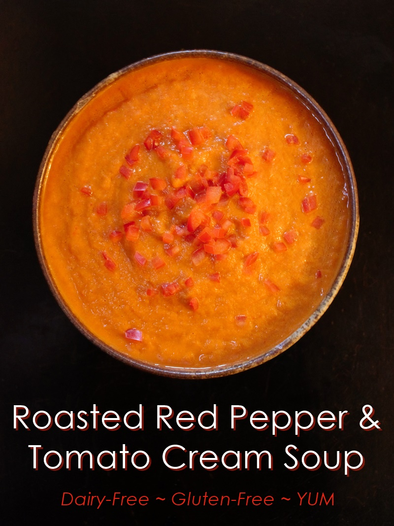 Roasted Red Pepper and Tomato Cream Soup Recipe - a delicious dairy-free, gluten-free recipe from YUM!