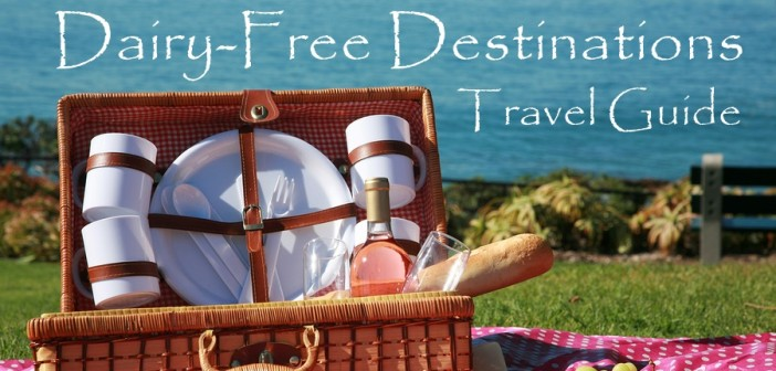 Dairy-Free Travel Destinations - Guide to Restaurants, Hotels and Activities by Vacation - Explore!