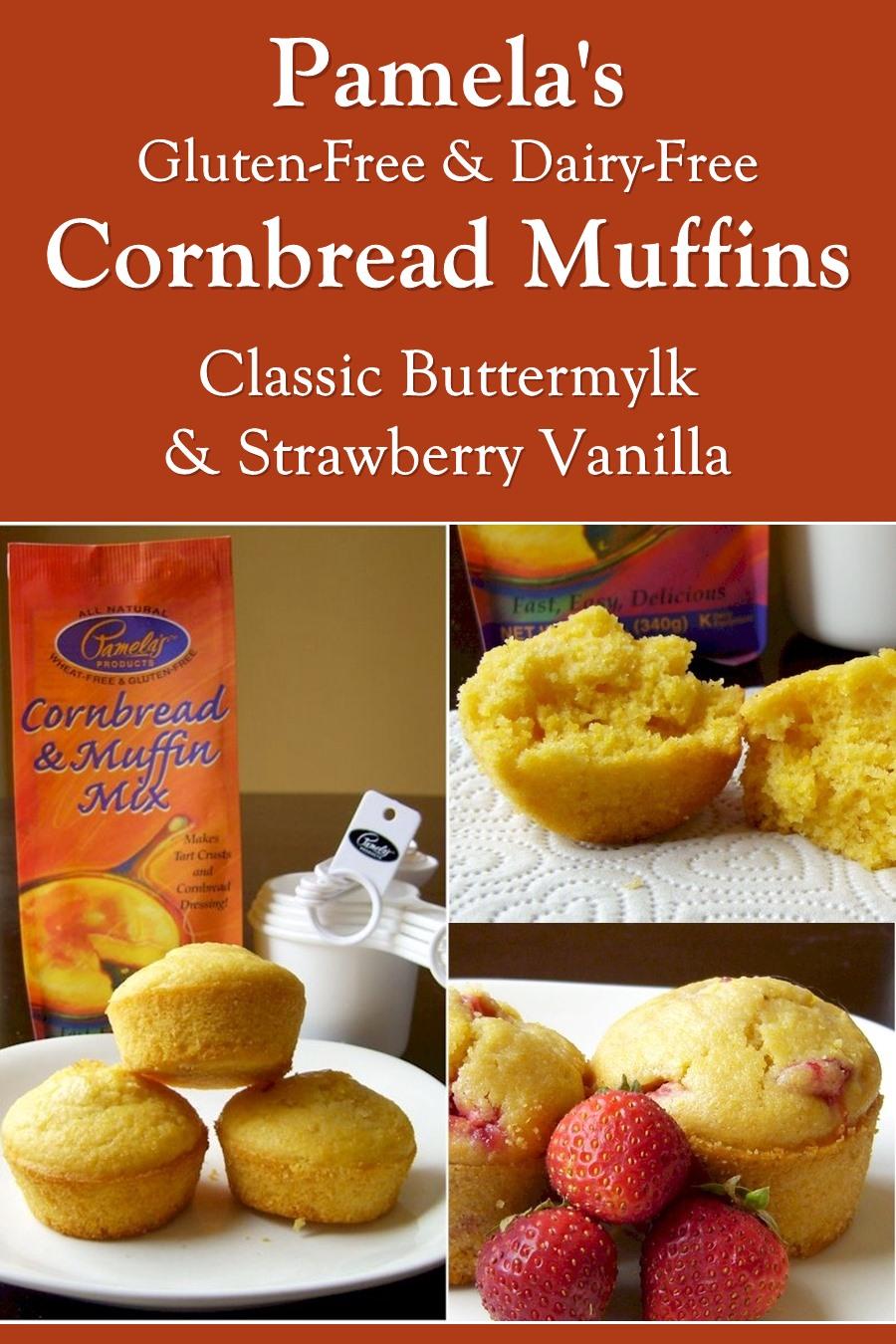 Pamela's Cornbread Muffins: Dairy-Free Buttermilk & Strawberry Vanilla Recipe Variations - shortcut gluten-free recipes