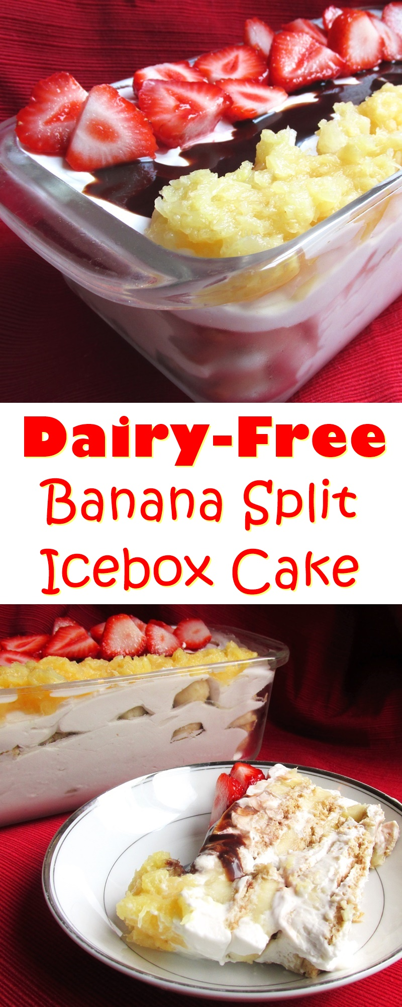 Banana Split Icebox Cake - an easy, no baked, dairy-free dessert recipe with gluten-free & vegan options