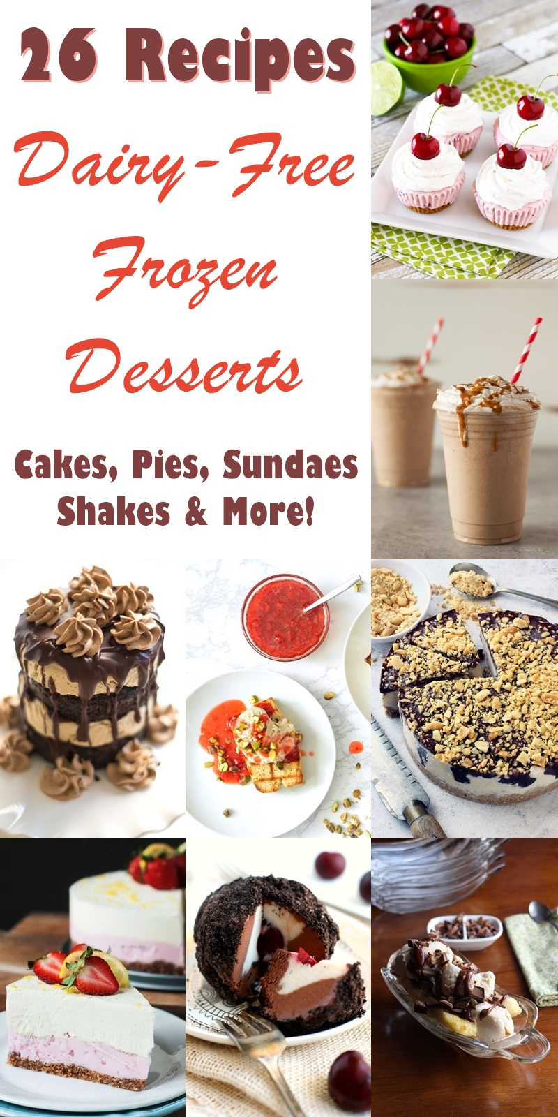 26 Dairy Free Frozen Dessert Recipes! Cakes, Pies, Sundaes, Shakes & More - all vegan + most gluten-free and soy-free