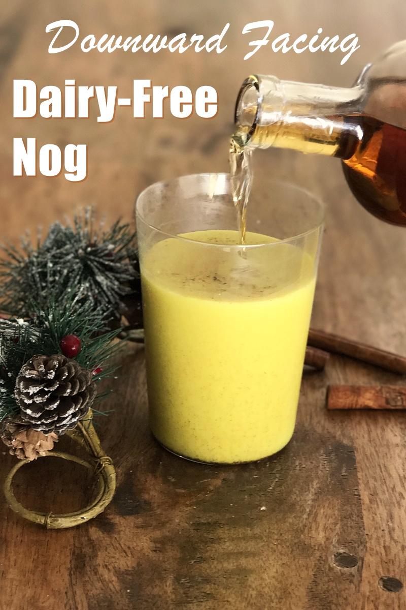 Downward Facing Dairy-Free Eggnog Recipe (warmly spiced!)