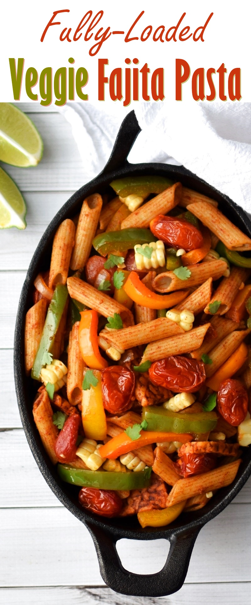 Fully Loaded Veggie Fajita Pasta Recipe