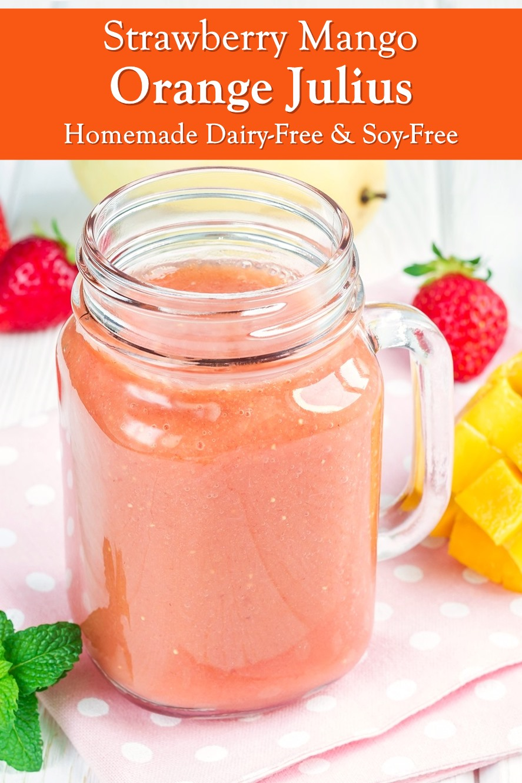 Mango Strawberry Orange Julius Recipe - Homemade Dairy-Free, Gluten-Free, Nut-Free, and Soy-Free