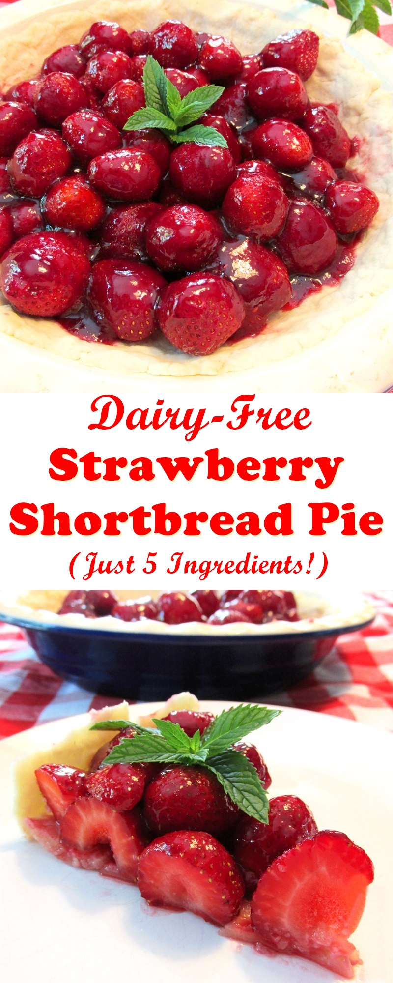Strawberry Shortbread Pie Recipe (dairy-free, vegan, easy and just 5 ingredients!)