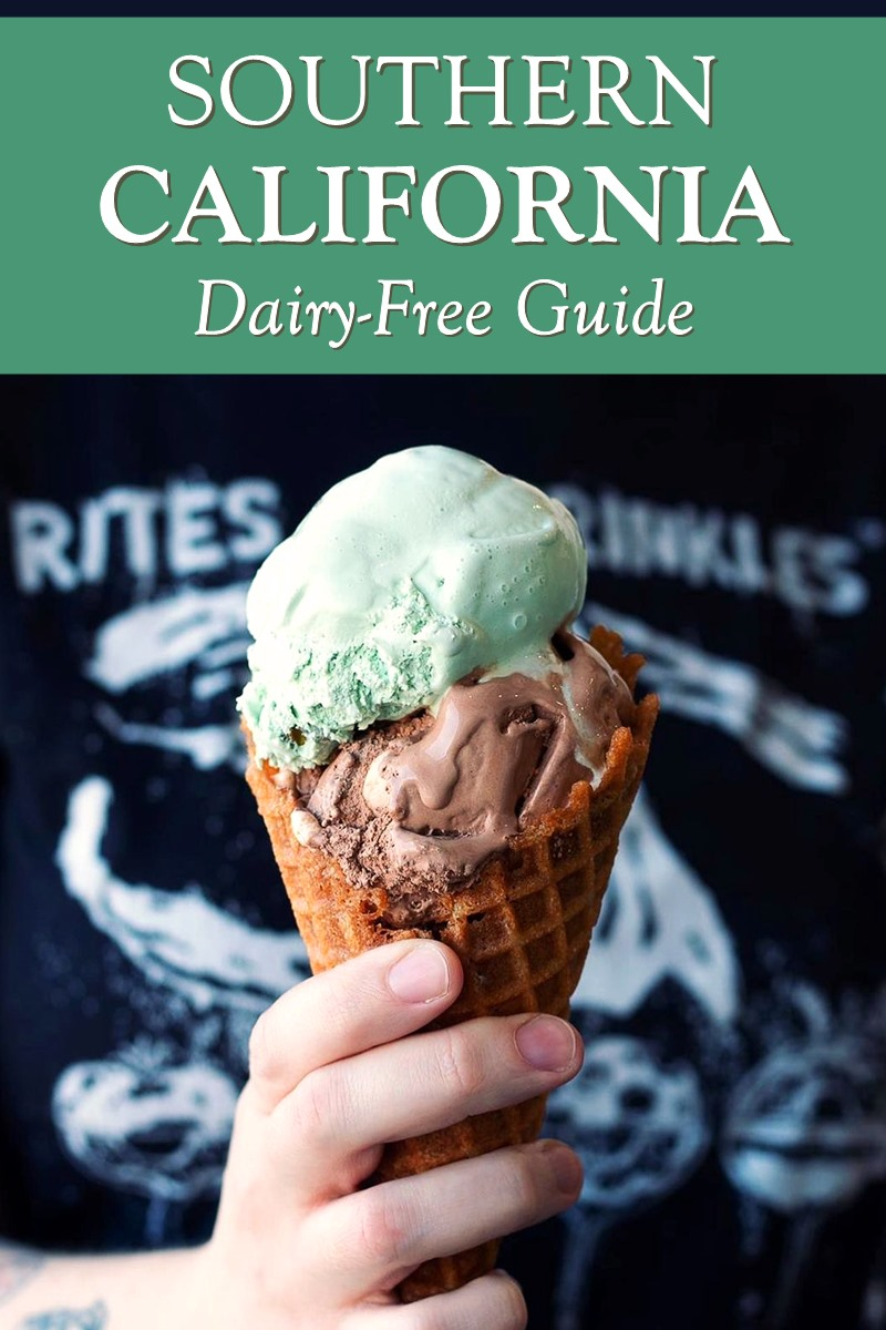 Dairy-Free Guide to California (Southern): Los Angeles, Orange County, and Beyond