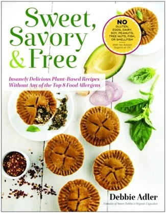 Sweet, Savory & Free Cookbook by Debbie Adler