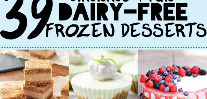 39 Dairy-Free Frozen Dessert Recipes + #FrozenFridays Winners!