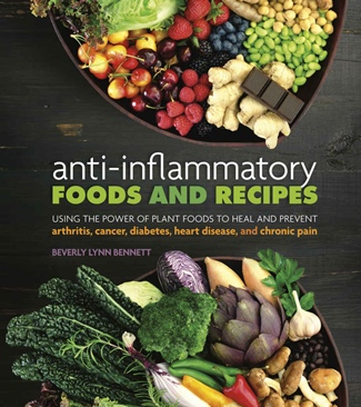 Anti-Inflammatory Foods and Recipes - a plant-based, vegan cookbook by chef Beverly Lynn Bennett
