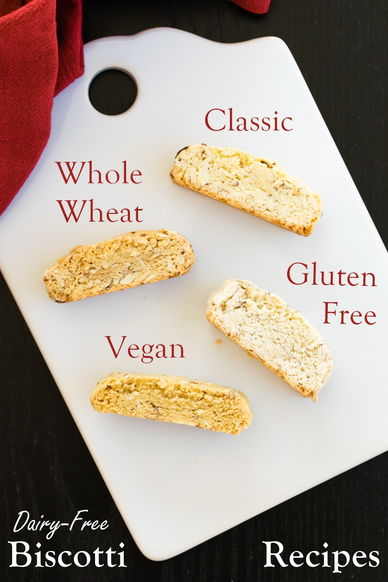 Dairy-Free Biscotti Recipe 4 Ways - Classic, Whole Wheat, Gluten-Free and Vegan