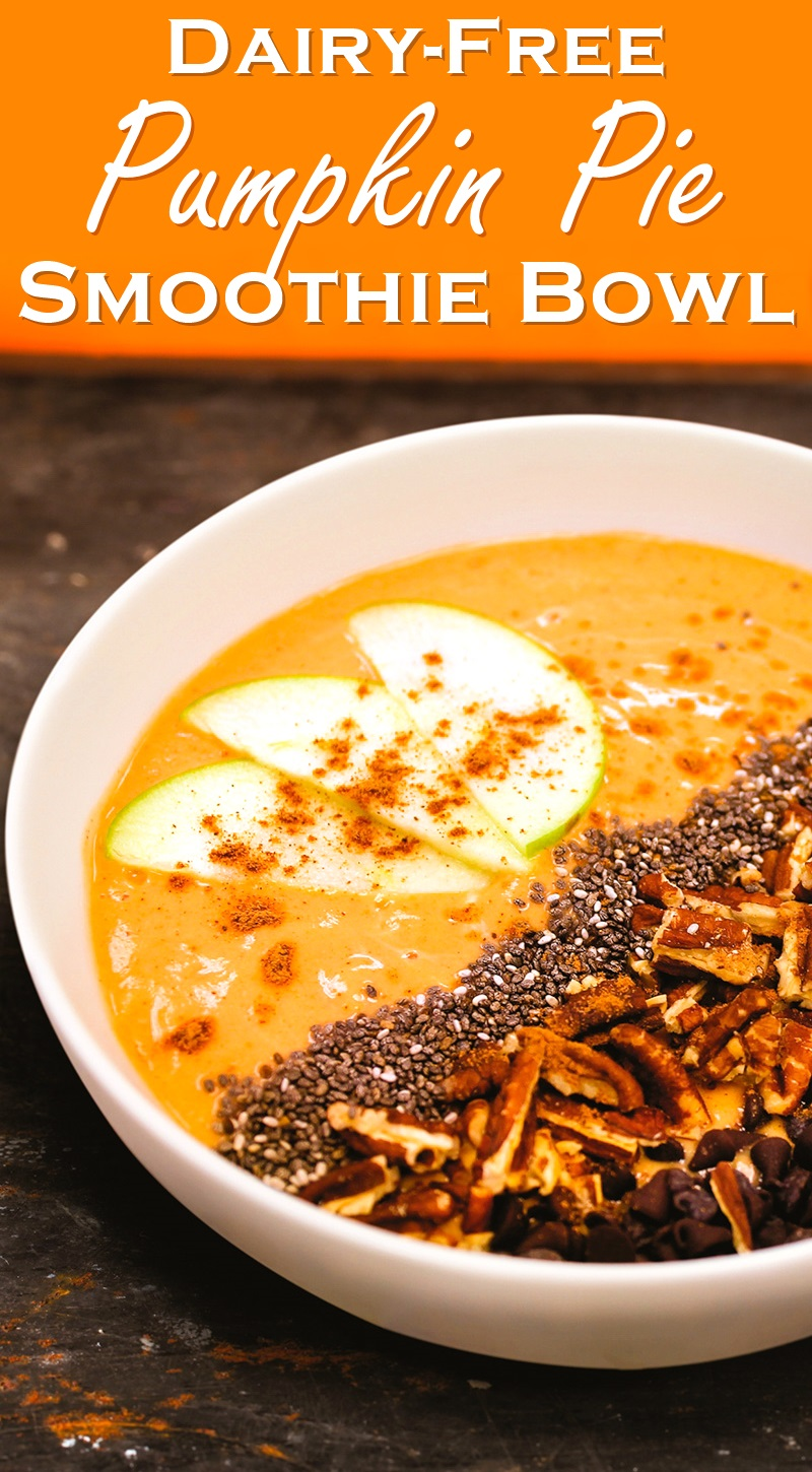 Pumpkin Pie Smoothie Bowl Recipe - dairy-free and vegan version