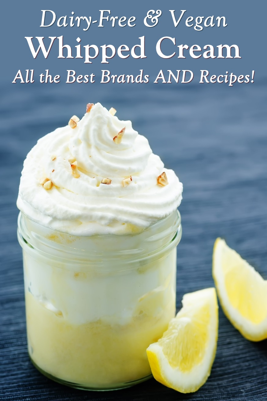 The Complete Guide to Dairy-Free and Vegan Whipped Cream - recipes, tips, products, and more