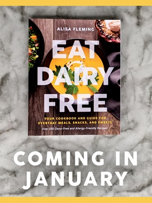 Eat Dairy Free Cookbook - Order Now!